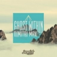 Dimitri Max - Ghost Within  (Original Mix)