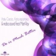 Inaky Garcia, Kata Espartaka, Moba Sound, Marti Ray - Do It Much Better  (Original Mix)