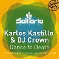 Karlos Kastillo, DJ Crown - Dance To Death  (Original Dub Mix)