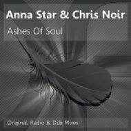 Chris Noir Feat. Anna Star  -  Ashes Of Soul  (Dub Mix)