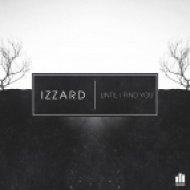Izzard - Until I Find You  (Soular Order Remix)