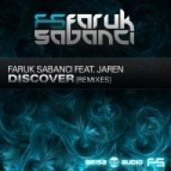 Faruk Sabanci feat. Jaren - Discover  (Reunify Remix)