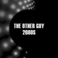 The Other Guy - 2080s  (Original Mix)