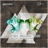 Alex Neza, Jesus Nava - Cirkuz  (Marco Tisano Remix)