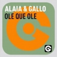 Gallo, Alaia - Ole Que Ole  (Extended Mix)