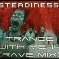 Steadiness  - Trance With Me 14  (Rave Mix)
