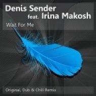 Denis Sender, Irina Makosh - Wait For Me  (Denis Sender Sunset Chill Mix)