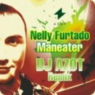 Nelly Furtado - Maneater  (DJ AZOT Remix)