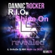R.I.O. Vs. Dannic - Rocker Shine On  (iL GrAnDe Dj MiK MaSh Up 2K13)