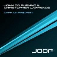 John \'00\' Fleming & Christopher Lawrence - Dark On Fire  (Jeremy Rowlett Remix)
