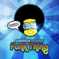 Submatik - Funk Thing ()