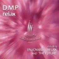 D.M.P - Relax  (Original Mix)