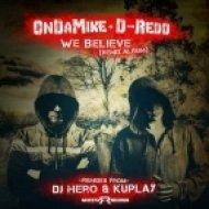 Ondamike, Kuplay, D-reDD - We Believe  (Kuplay Remix)