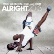 Mark Wilkinson, Paul Jackson - Alright 2013  (Dolly Rockers Remix)