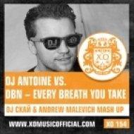 DJ Antoine vs. DBN - Every Breath You Take  (DJ Скай & Andrew Malevich Mash Up)