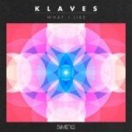 Klaves - What I Like ()