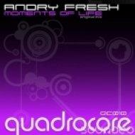 Andry Fresh - Moments Of Life  (Original Mix)