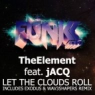 TheElement feat. Jacq - Let The Clouds Roll  (Exodus & Wav35hapers Remix)