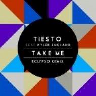 Tiesto & Kyler England - Take Me  (Eclypso Remix)