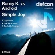 Ronny K. vs Android - Simple Joy  (New World Remix)