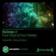 ReOrder - Four Days & Four Weeks  (Original Mix)