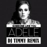 Adele - Someone Like You  (Dj Timmy Remix)