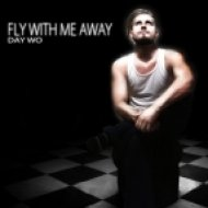 Day Wo - Fly With Me Away ()