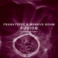 Frankyeffe & Markus Bohm - Fusion ()