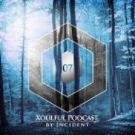 Incident - Xoulful Podcast 07 by INCIDENT ()