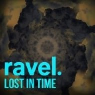 Ravel. - Lost In Time ()