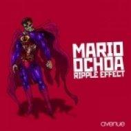 Mario Ochoa - Ripple Effect  (Original Mix)