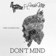 Newbie Nerdz feat. FreakMe - Don\'t Mind  (Original Mix)