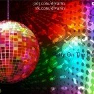 DJ Varin - Party On The Dance Floor ()
