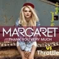Margaret vs Throttle - Thank You Very Much  (Dj Gawreal Mash-Up)