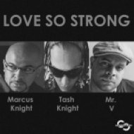 Mr. V, Marcus Knight, Tash Knight - Love So Strong  (D.O.N.S Remix)