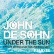 John De Sohn - Under The Sun Feat. Andreas Moe  (DavidAze Remix)