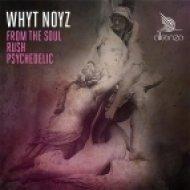Whyt Noyz - Rush  (Original Mix)