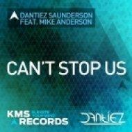 Mike Anderson & Dantiez Saunderson - Can\'t Stop Us  (Kweku Saunderson Remix)
