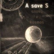 A save S - Snova v kosmos ()
