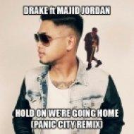 Drake feat Majid Jordan - Hold On We\'re Going Home  (Panic City Remix)