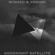 Wishiki & Yoshiki - Goodnight Satellite   ()