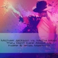Michael Jackson vs. Micha Moor - They Don\'t Care About Us  (Fidele & Jerias Mash-Up)