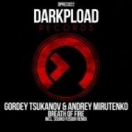 Gordey Tsukanov, Andrey Mirute - Breath of Fire  (Sound Fusion Remix)
