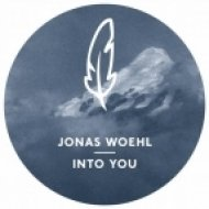 Jonas Woehl - Into You feat. Fabian Reichelt  (Original Mix)