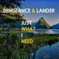 Bengeance & Lander - Just What I Need ()