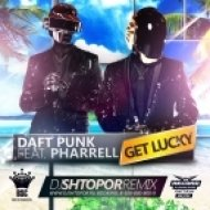 Daft Punk feat. Pharrell Williams - Get Lucky  (Dj Shtopor Remix)