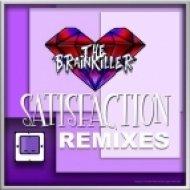 The Brainkiller, Cyrax & Sektor - Satisfaction  (Cyrax & Sektor Remix)