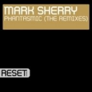 Mark Sherry - Phantasmic  (Will Rees Remix)