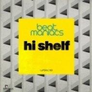 Beat Maniacs - Hi Shelf  (The Kinetic Movement Low Remix)