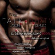 Jason Derulo feat. 2 Chainz - Talk Dirty  (DJ Dejan Manojlovic Bootleg)